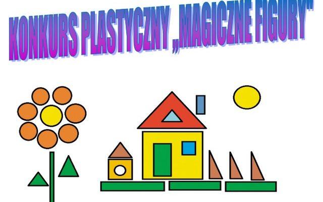 """Konkurs plastyczny """"Magiczne Figury"""""""